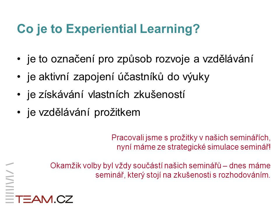 Proč Experiential Learning.