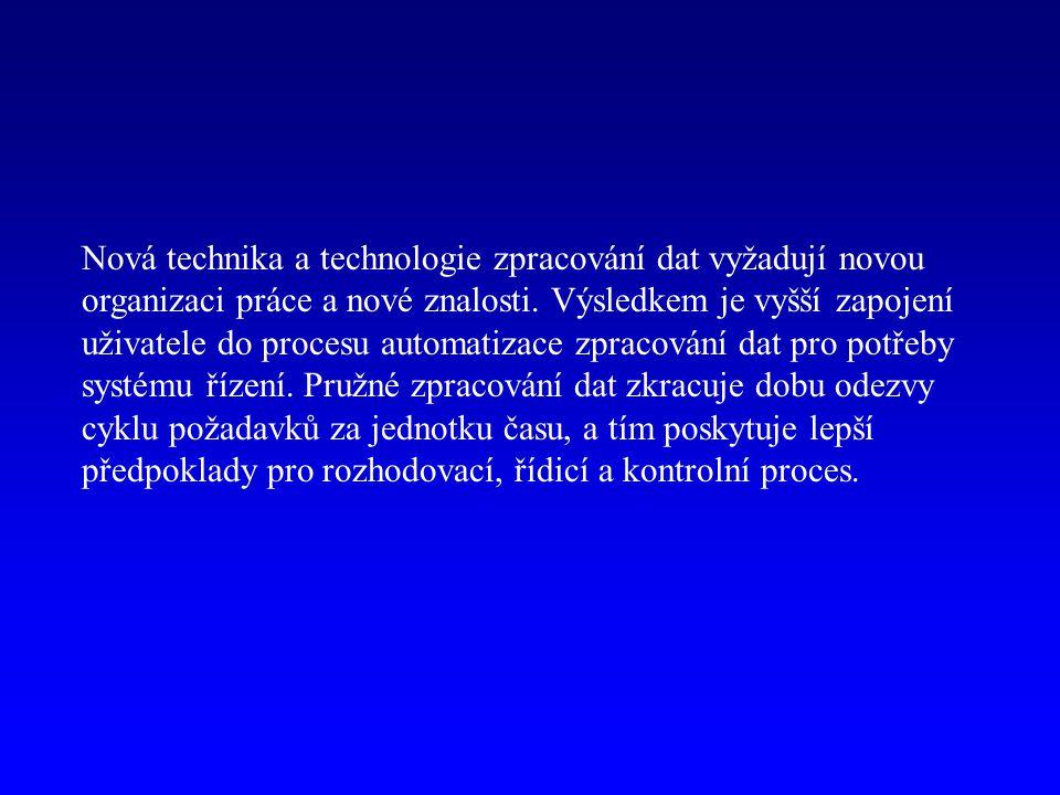 Nová technika a technologie zpracování dat vyžadují novou organizaci práce a nové znalosti.