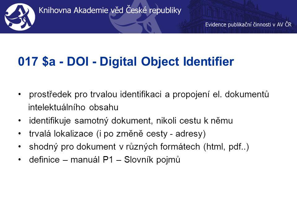 017 $a - DOI - Digital Object Identifier prostředek pro trvalou identifikaci a propojení el.