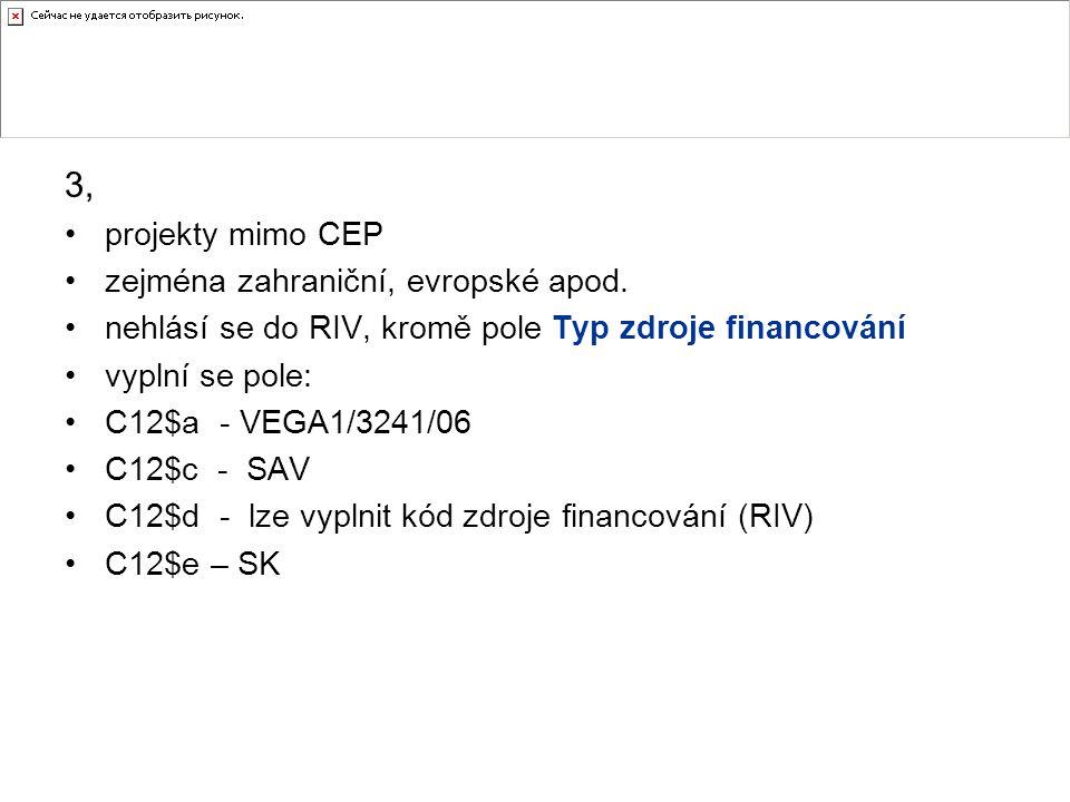 3, projekty mimo CEP zejména zahraniční, evropské apod.