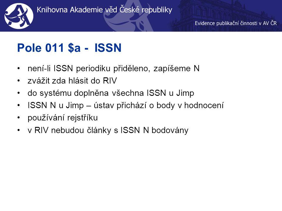 Př.: v záznamu J do RIV ISSN – N název periodika zkopíruji a vyhledám, např. JCR