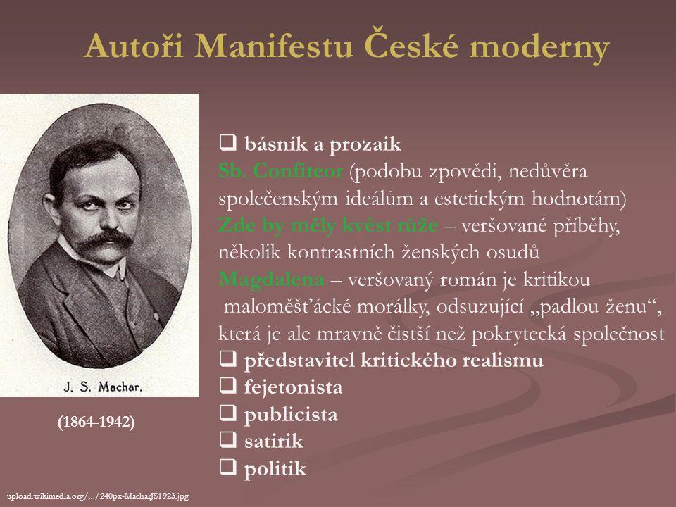 Manifest České moderny Projevem literární revoluce u nás bylo založení České moderny r. 1895  sdružení mladých umělců (nespokojeni jak se stavem naší