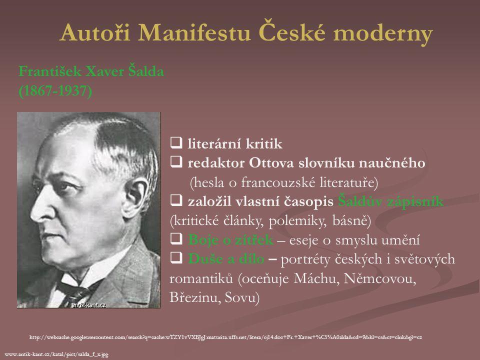 Autoři Manifestu České moderny upload.wikimedia.org/.../240px-MacharJS1923.jpg (1864-1942)  básník a prozaik Sb. Confiteor (podobu zpovědi, nedůvěra