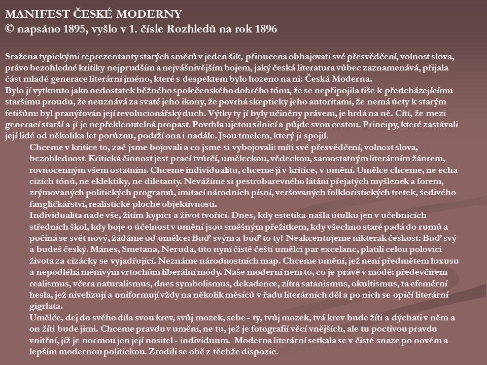 Manifest České moderny podepsali Antonín Sova www.cesky-jazyk.cz/.../sova-antonin-pl.jpg Vilém Mrštík Otokar Březina