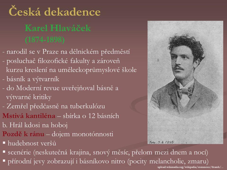 Dekadence (z fr. décadence = úpadek), tento výraz – původně hanlivé označení zejména francouzské poezie konce 19. století (pohrdala dobovou měšťanskou