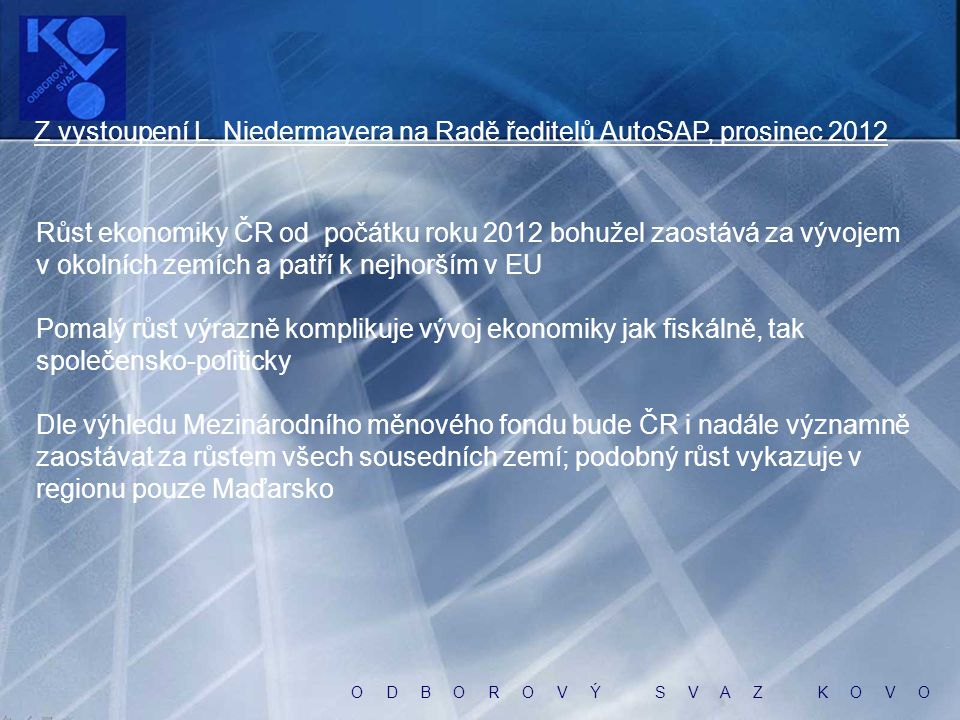 O D B O R O V Ý S V A Z K O V O Fiskální pozice ČR je poměrně dobrá, ale i tak vyžaduje značnou konsolidaci Z makro pohledu je stav nejstabilnější v regionu
