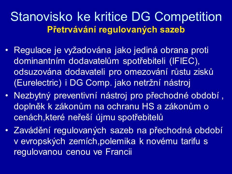 Stanovisko ke kritice DG Competition Přetrvávání regulovaných sazeb Regulace je vyžadována jako jediná obrana proti dominantním dodavatelům spotřebiteli (IFIEC), odsuzována dodavateli pro omezování růstu zisků (Eurelectric) i DG Comp.