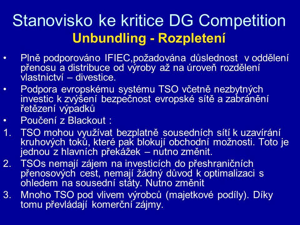 Stanovisko ke kritice DG Competition Unbundling - Rozpletení Plně podporováno IFIEC,požadována důslednost v oddělení přenosu a distribuce od výroby až na úroveň rozdělení vlastnictví – divestice.