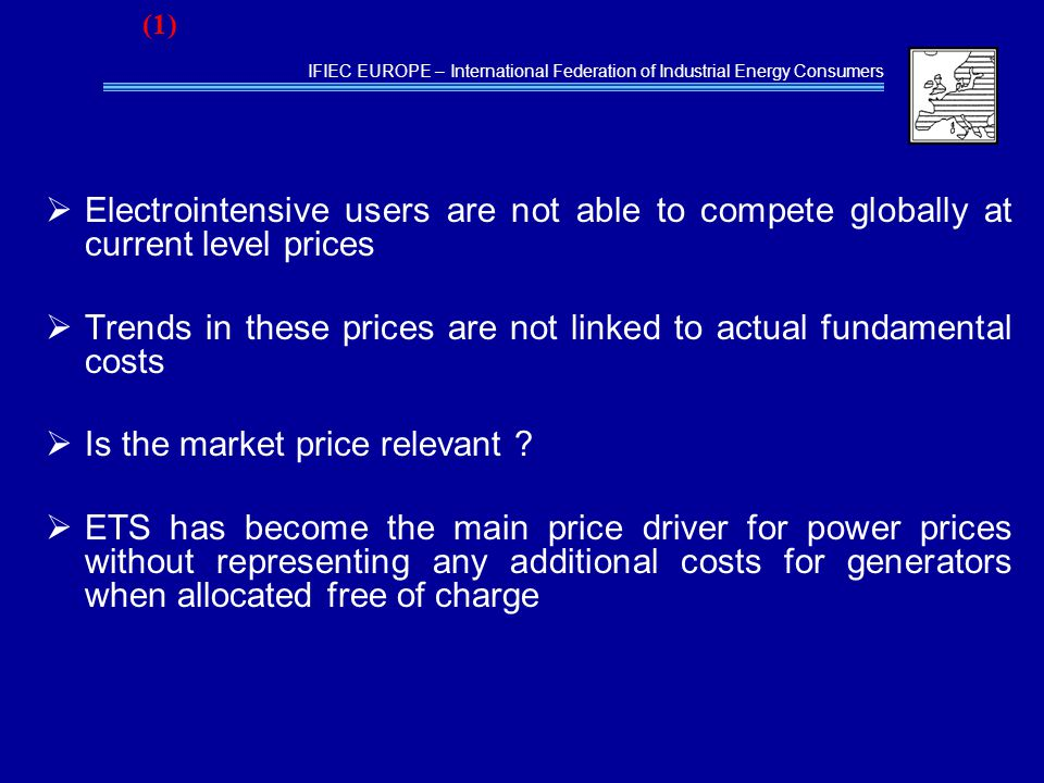  Electrointensive users are not able to compete globally at current level prices  Trends in these prices are not linked to actual fundamental costs