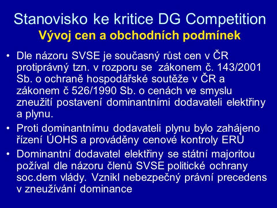 Stanovisko ke kritice DG Competition Vývoj cen a obchodních podmínek Dle názoru SVSE je současný růst cen v ČR protiprávný tzn. v rozporu se zákonem č