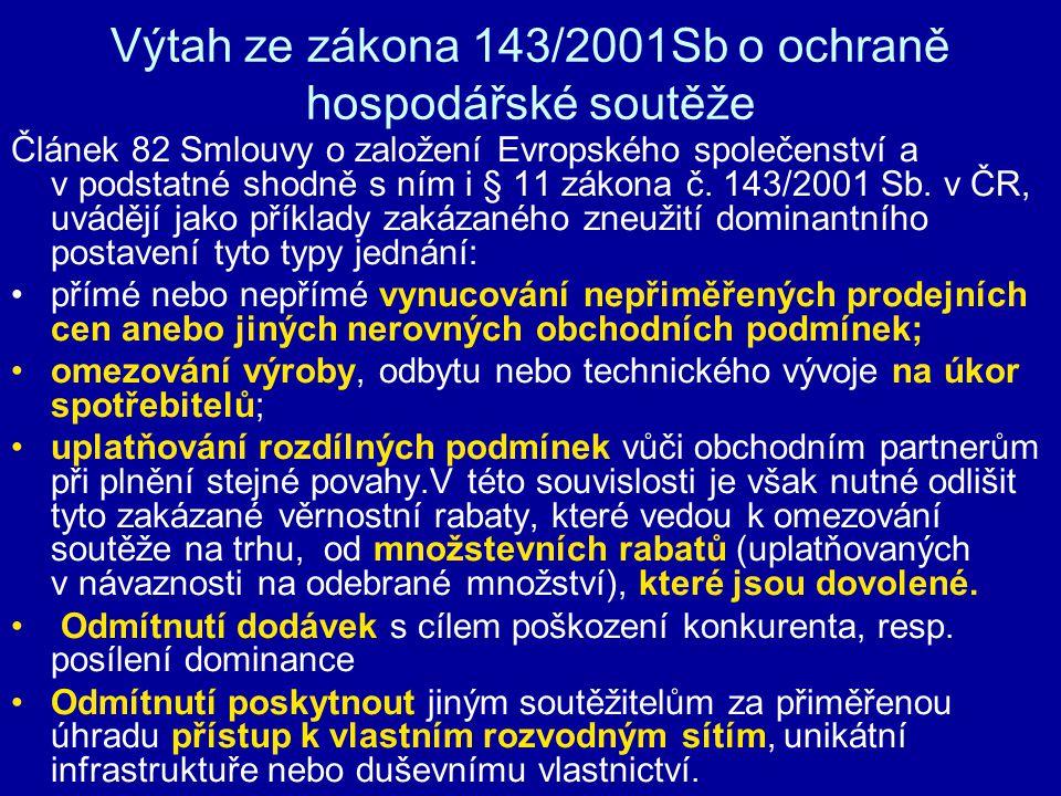 Výtah ze zákona 143/2001Sb o ochraně hospodářské soutěže Článek 82 Smlouvy o založení Evropského společenství a v podstatné shodně s ním i § 11 zákona č.