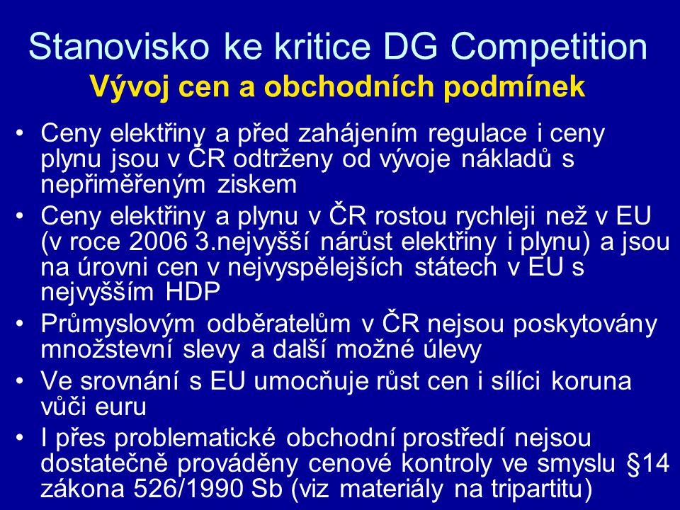 Stanovisko ke kritice DG Competition Vývoj cen a obchodních podmínek Ceny elektřiny a před zahájením regulace i ceny plynu jsou v ČR odtrženy od vývoj