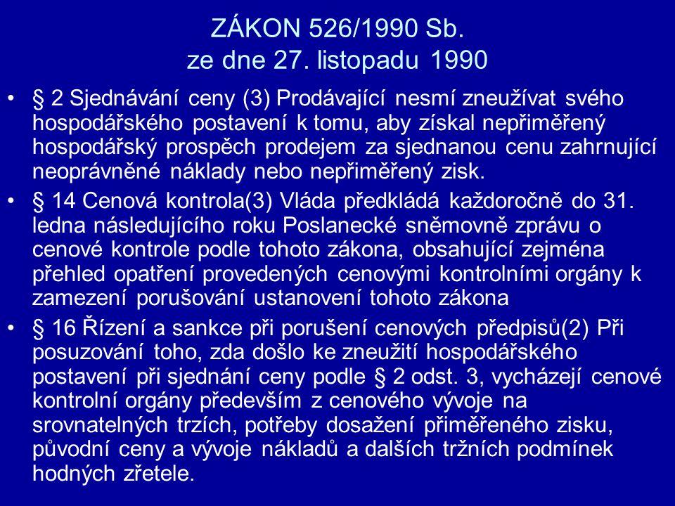 ZÁKON 526/1990 Sb. ze dne 27. listopadu 1990 § 2 Sjednávání ceny (3) Prodávající nesmí zneužívat svého hospodářského postavení k tomu, aby získal nepř