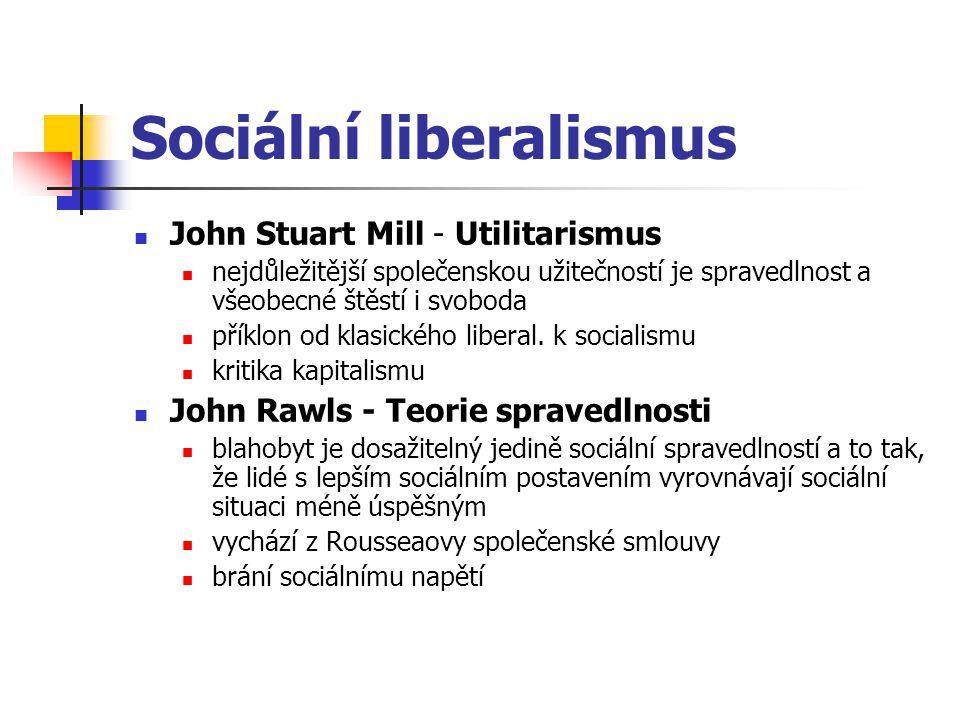 Sociální liberalismus John Stuart Mill - Utilitarismus nejdůležitější společenskou užitečností je spravedlnost a všeobecné štěstí i svoboda příklon od