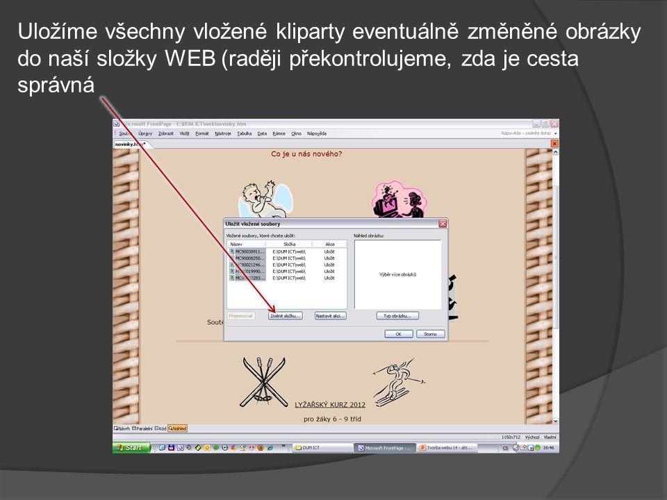 Uložíme všechny vložené kliparty eventuálně změněné obrázky do naší složky WEB (raději překontrolujeme, zda je cesta správná