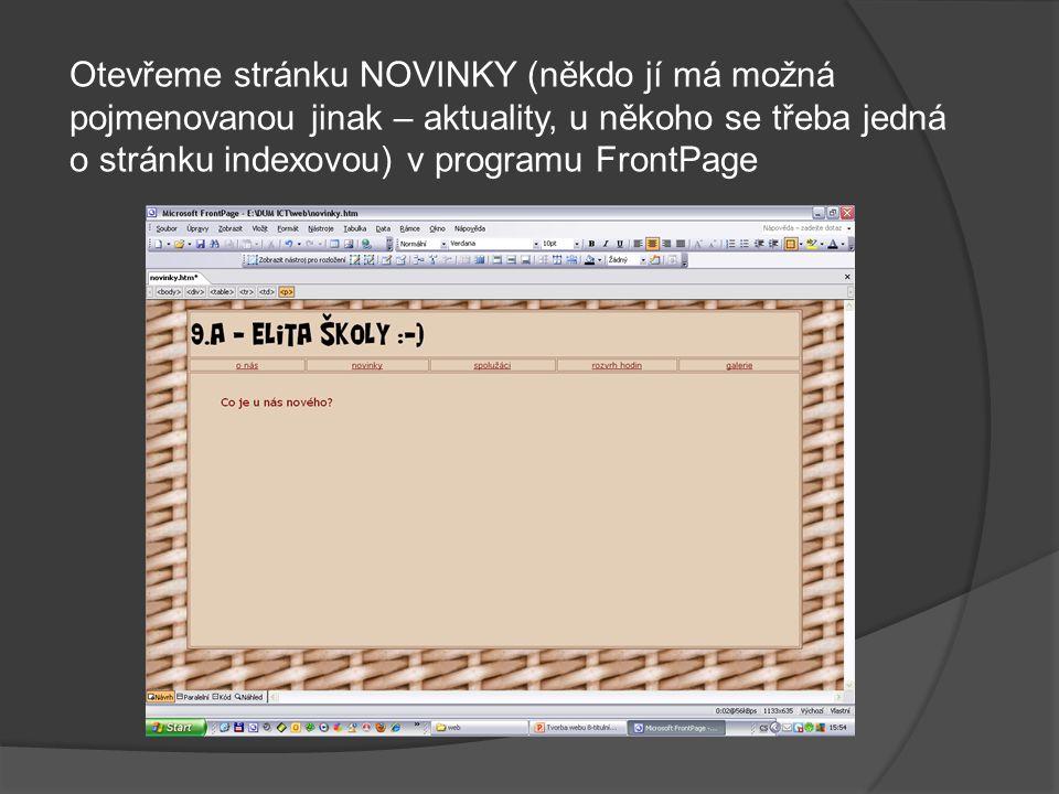 Otevřeme stránku NOVINKY (někdo jí má možná pojmenovanou jinak – aktuality, u někoho se třeba jedná o stránku indexovou) v programu FrontPage