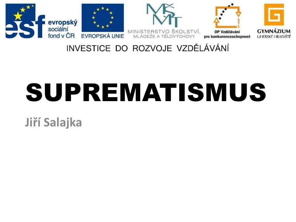 SUPREMATISMUS Jiří Salajka