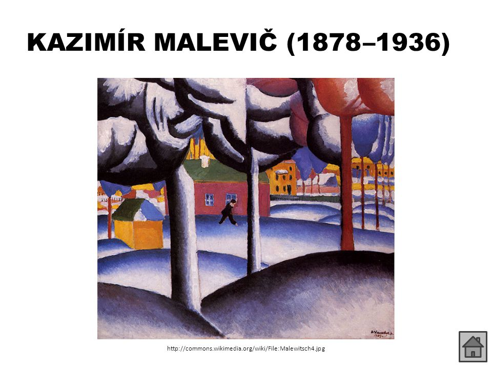 KAZIMÍR MALEVIČ (1878 –1936) http://commons.wikimedia.org/wiki/File:Malewitsch4.jpg