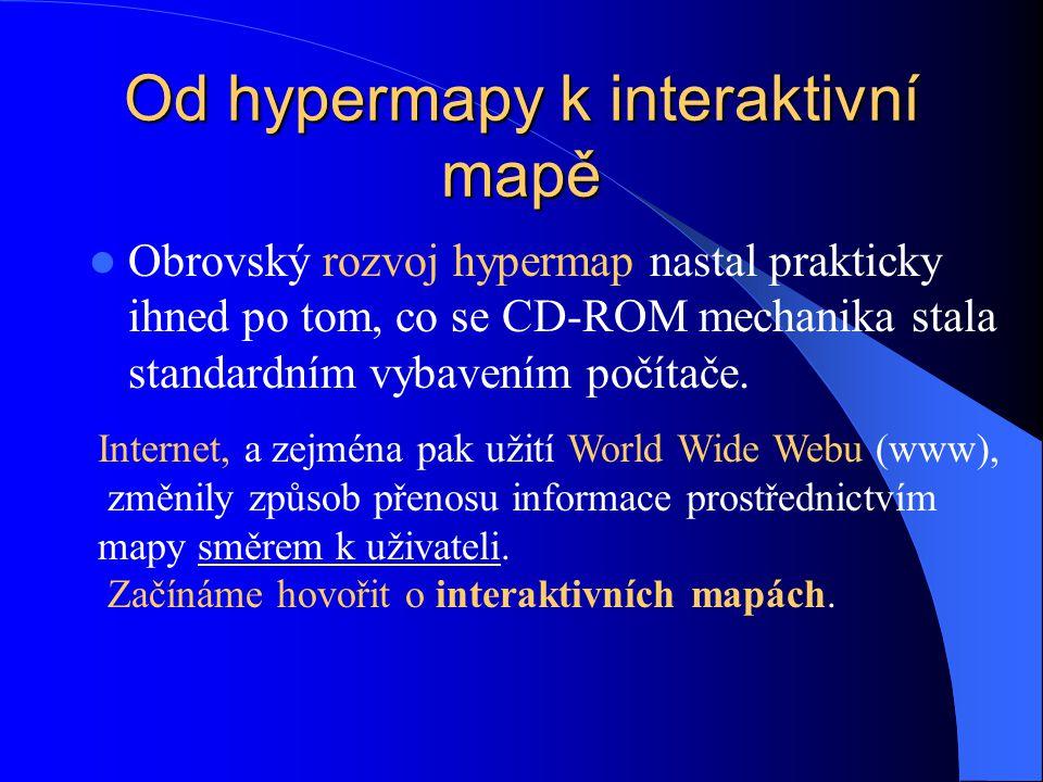 Hypermapy Předchůdci dnešních interaktivních map hypermapy a interaktivní multimediální mapy, které byly distribuovány na samostatných počítačích z ha