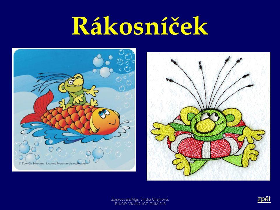 Rákosníček zpět Zpracovala Mgr. Jindra Chejnová, EU-OP VK-III/2 ICT DUM 318