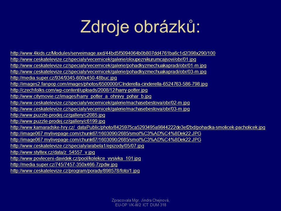 Zdroje obrázků: http://www.4kids.cz/Modules/serveimage.axd/44bd5f5094064b0b807dd4761ba6c1d2/398x290/100 http://www.ceskatelevize.cz/specialy/vecernice