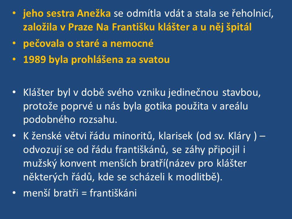 Anežka ČeskáAnežský klášter http://www.gramofonove-desky.cz/anezka-ceska- anezka-premyslovna/d-70579/ http://www.vysehrad2000.cz/index.asp?menu=738