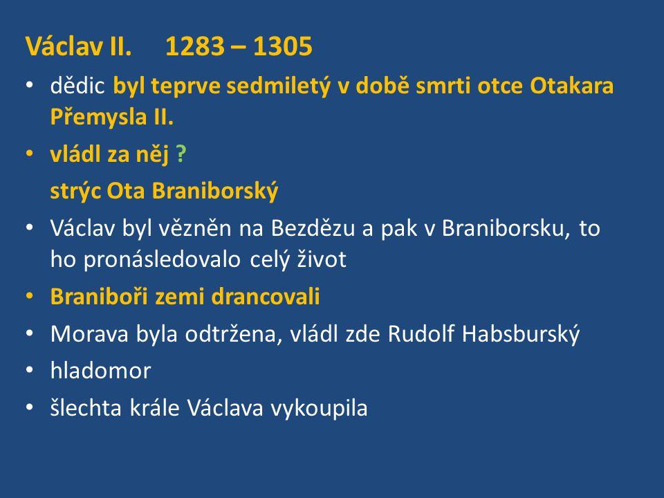 1283 se Václav vrátil do Čech (dvanáctiletý) nevedl války jeho rádcem se stal poručník Záviš z Falkenštejna, který se oženil s jeho matkou Kunhutou Čechy vzkvétaly – ?Z ČEHO BOHATSTVÍ těžba stříbra v Kutné Hoře 1300 se začal razit .