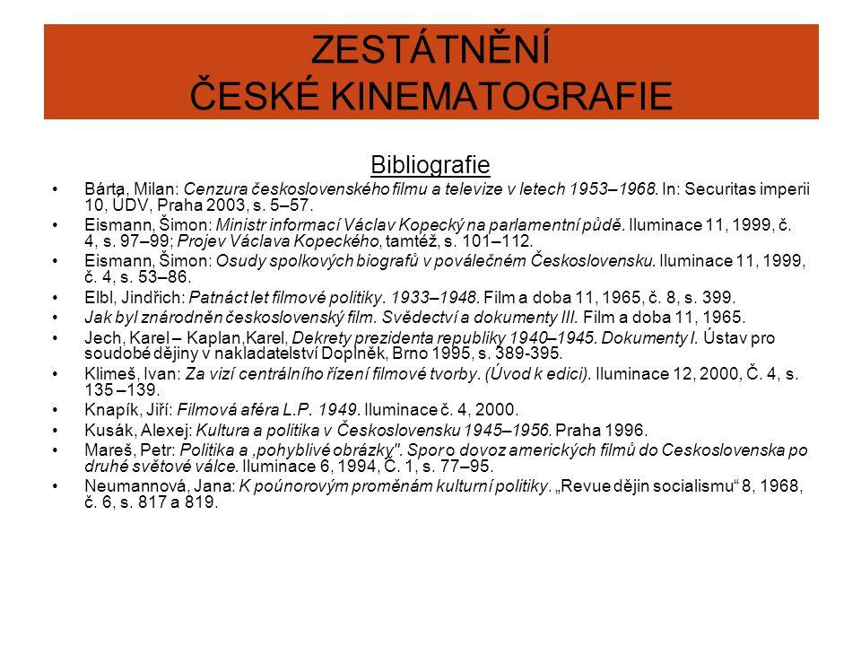 ZESTÁTNĚNÍ ČESKÉ KINEMATOGRAFIE Bibliografie Bárta, Milan: Cenzura československého filmu a televize v letech 1953–1968.
