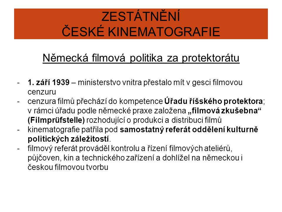 ZESTÁTNĚNÍ ČESKÉ KINEMATOGRAFIE Německá filmová politika za protektorátu -1.