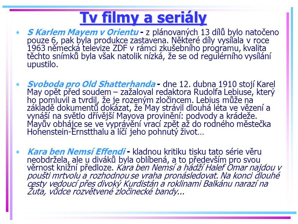 Tv filmy a seriály S Karlem Mayem v Orientu - z plánovaných 13 dílů bylo natočeno pouze 6, pak byla produkce zastavena. Některé díly vysílala v roce 1