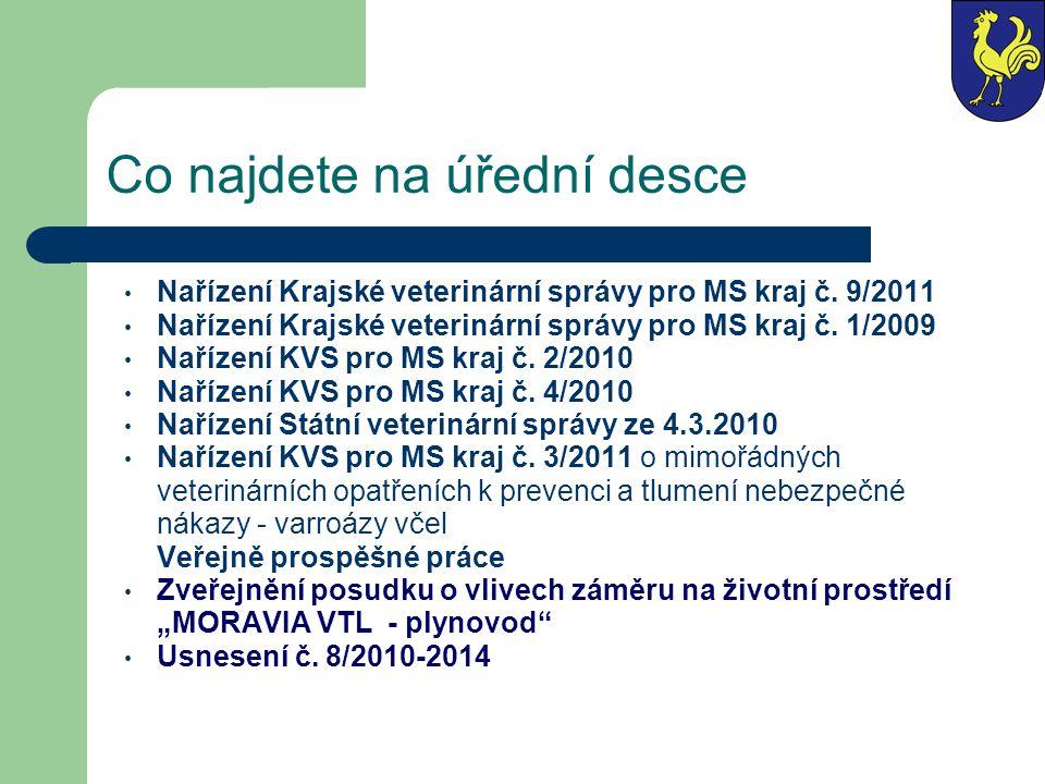 Co najdete na úřední desce Nařízení Krajské veterinární správy pro MS kraj č. 9/2011 Nařízení Krajské veterinární správy pro MS kraj č. 1/2009 Nařízen