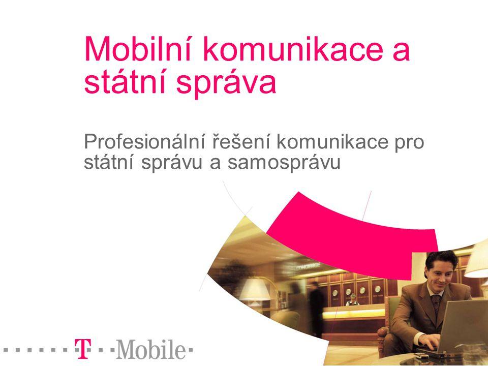 Strana 1 © 2004 T-Mobile Czech Republic a.s. Mobilní komunikace a státní správa Profesionální řešení komunikace pro státní správu a samosprávu
