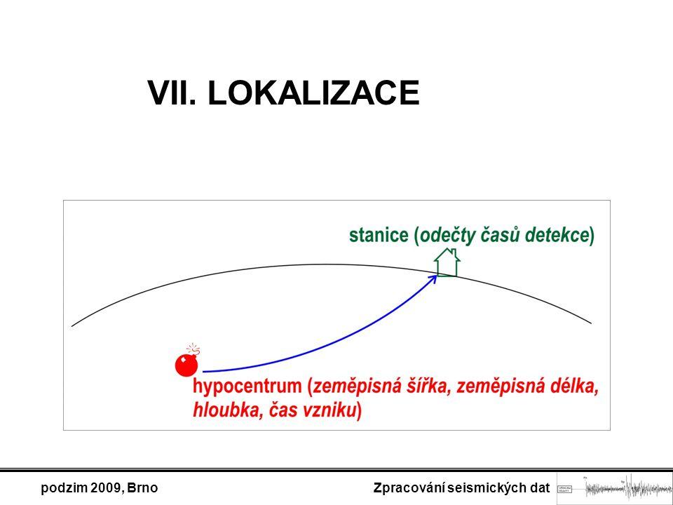 podzim 2009, Brno Zpracování seismických dat VII. LOKALIZACE