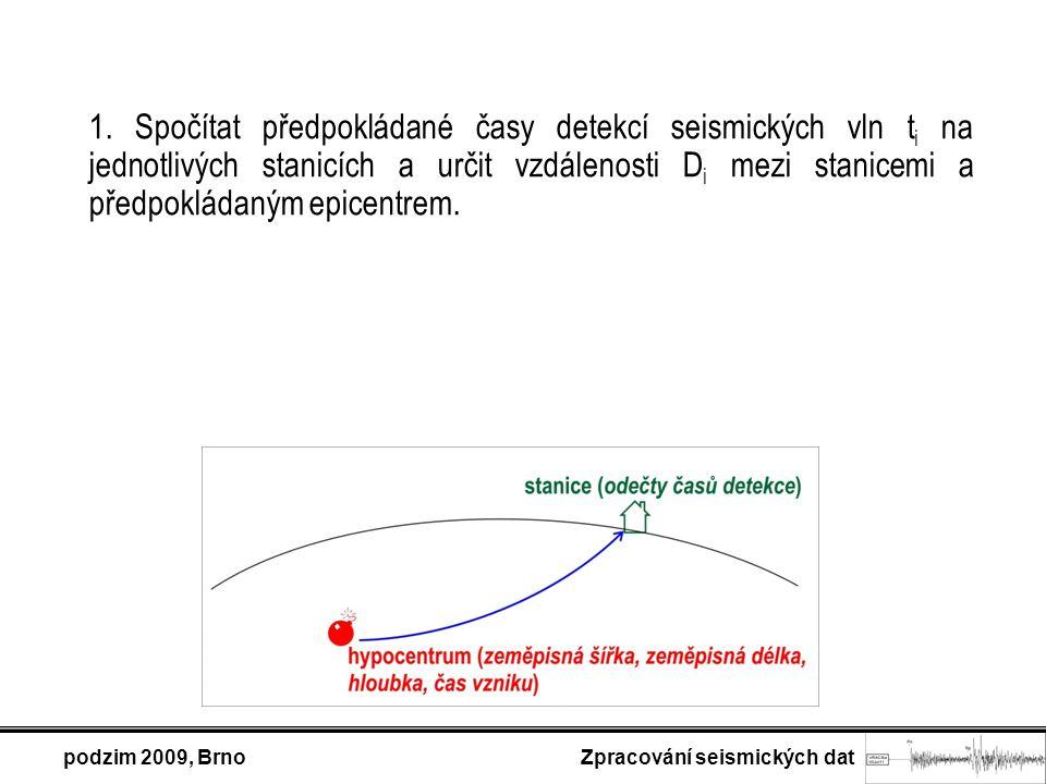 podzim 2009, Brno Zpracování seismických dat 1.