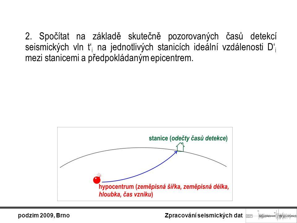 podzim 2009, Brno Zpracování seismických dat 2.