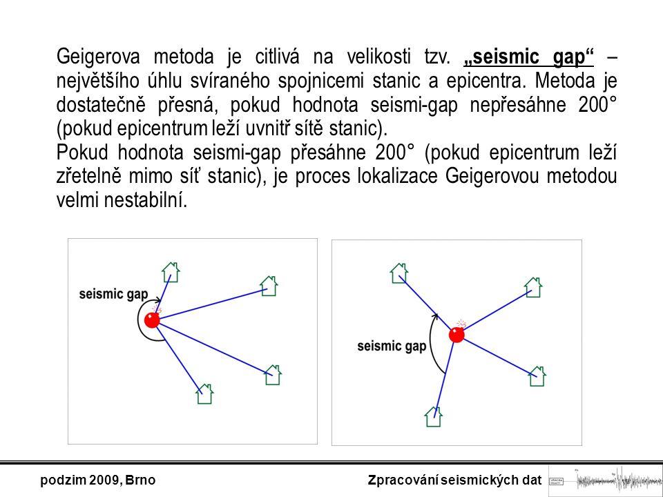 podzim 2009, Brno Zpracování seismických dat Geigerova metoda je citlivá na velikosti tzv.