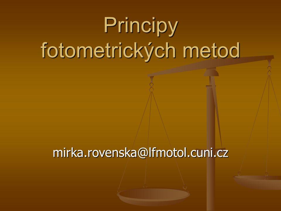 Principy fotometrických metod mirka.rovenska@lfmotol.cuni.cz