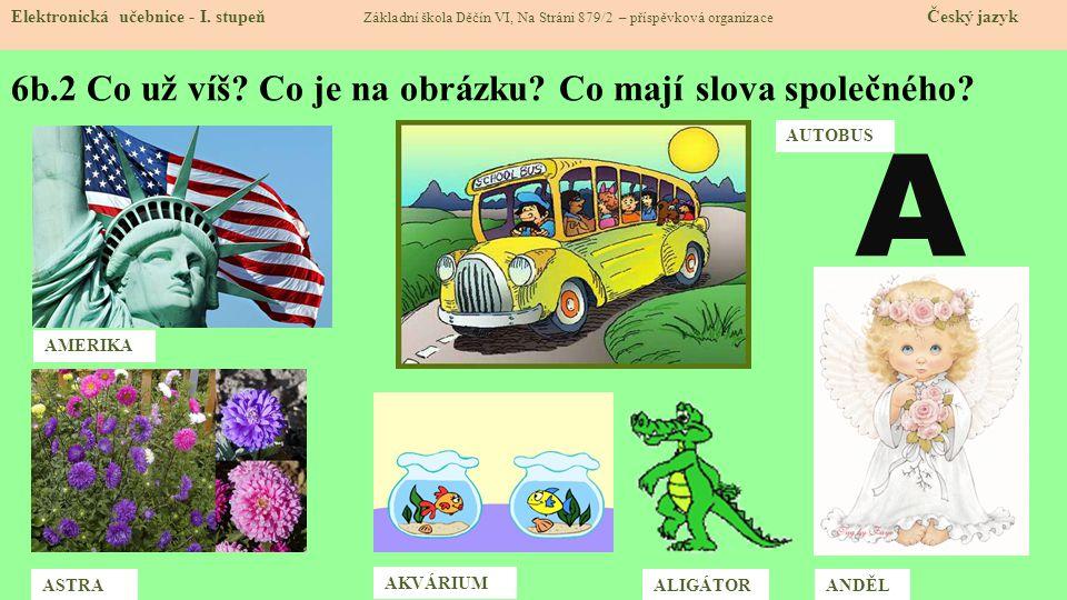 6b.3 Jak vypadá písmenko A.Elektronická učebnice - I.