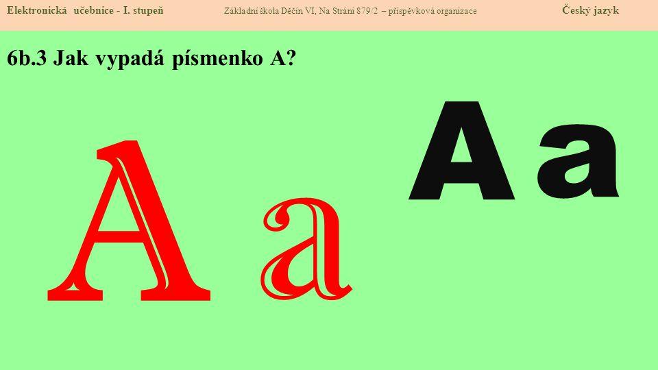 6b.4 Uhádneš, která slova začínají na A.Elektronická učebnice - I.