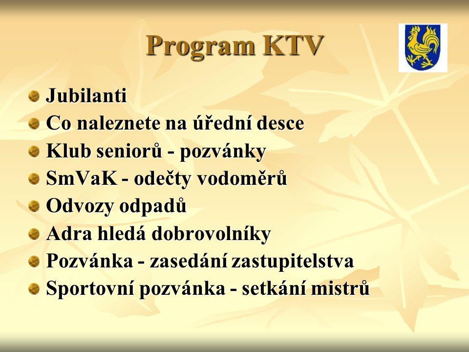 Program KTV Jubilanti Co naleznete na úřední desce Klub seniorů - pozvánky SmVaK - odečty vodoměrů Odvozy odpadů Adra hledá dobrovolníky Pozvánka - za