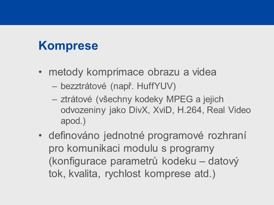 Komprese metody komprimace obrazu a videa –bezztrátové (např.
