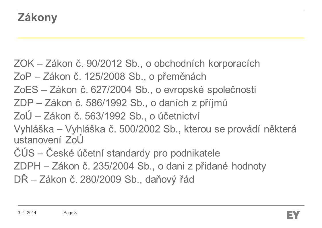 Page 33.4. 2014 Zákony ZOK – Zákon č. 90/2012 Sb., o obchodních korporacích ZoP – Zákon č.