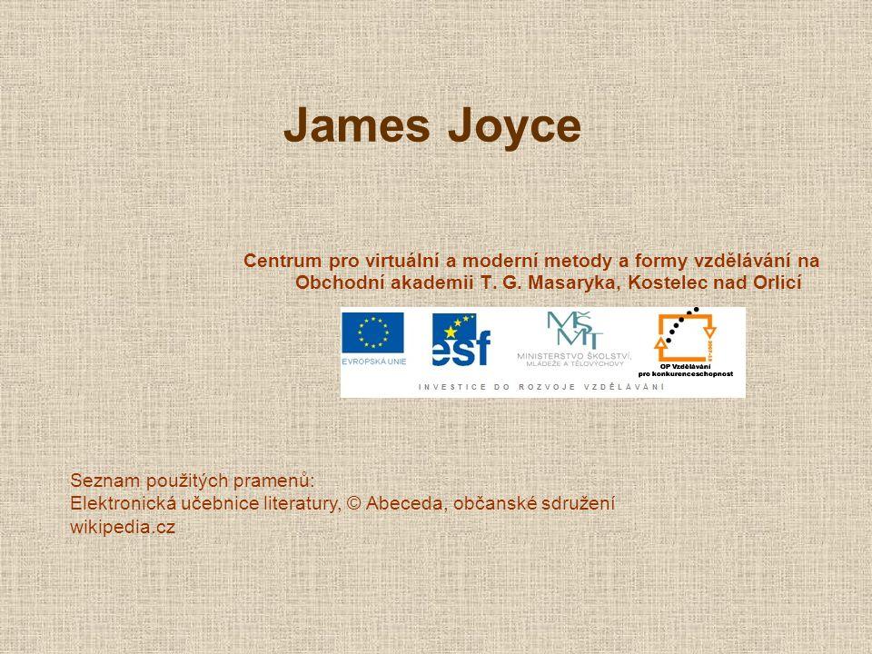 James Joyce Centrum pro virtuální a moderní metody a formy vzdělávání na Obchodní akademii T. G. Masaryka, Kostelec nad Orlicí Seznam použitých pramen