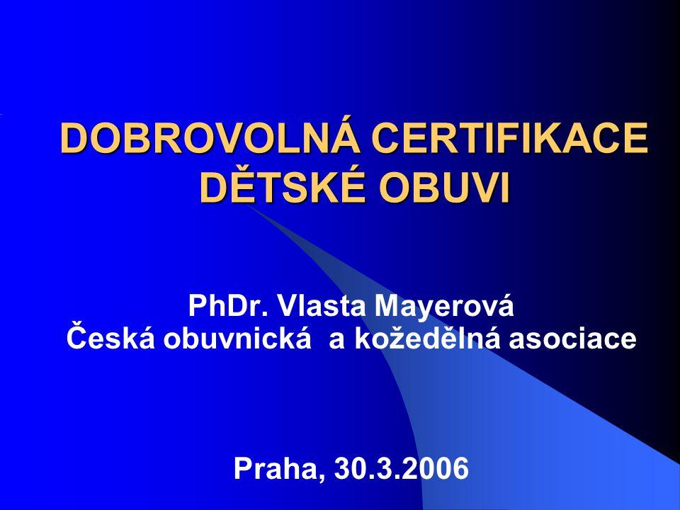 DOBROVOLNÁ CERTIFIKACE DĚTSKÉ OBUVI PhDr.