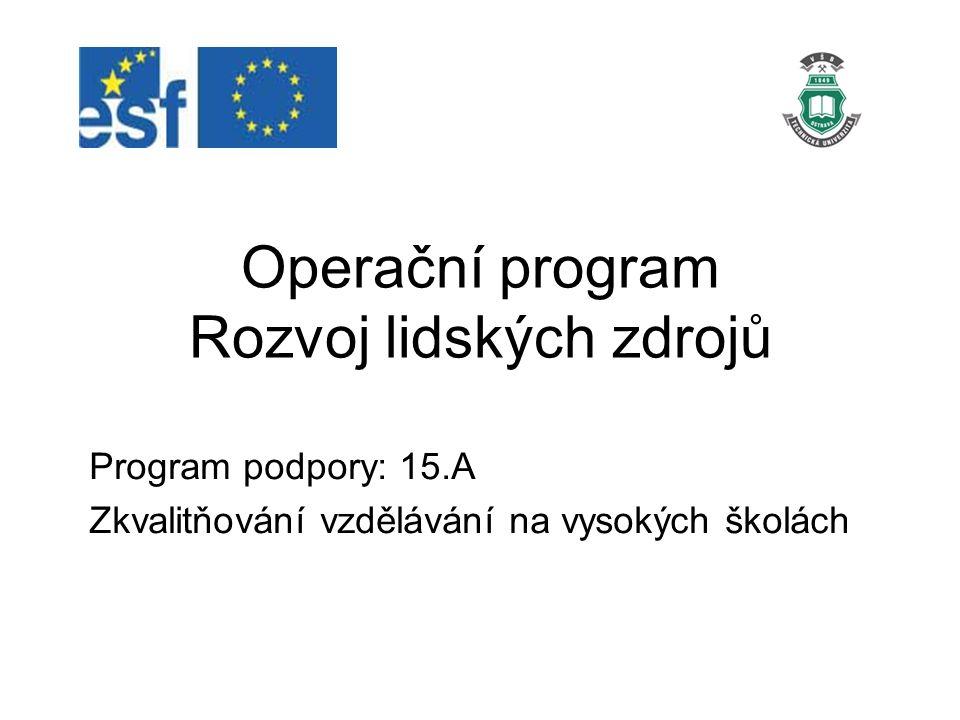 Program podpory: 15.A Zkvalitňování vzdělávání na vysokých školách Operační program Rozvoj lidských zdrojů