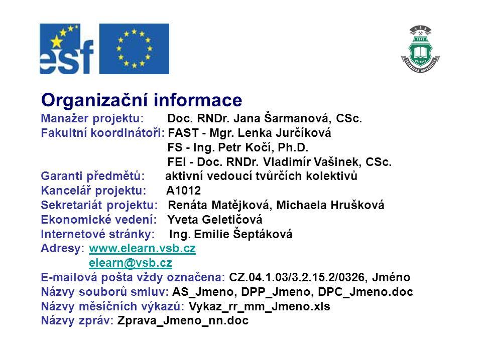 Organizační informace Manažer projektu: Doc. RNDr.