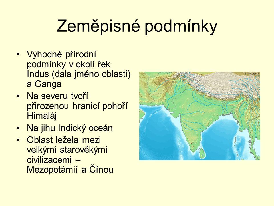 Zeměpisné podmínky Výhodné přírodní podmínky v okolí řek Indus (dala jméno oblasti) a Ganga Na severu tvoří přirozenou hranicí pohoří Himaláj Na jihu
