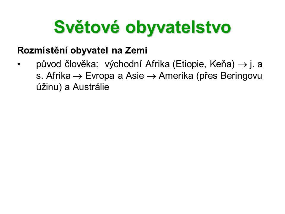 Rozmístění obyvatel na Zemi původ člověka: východní Afrika (Etiopie, Keňa)  j.