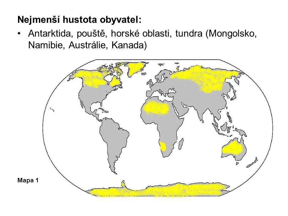Nejmenší hustota obyvatel: Antarktida, pouště, horské oblasti, tundra (Mongolsko, Namibie, Austrálie, Kanada) Mapa 1