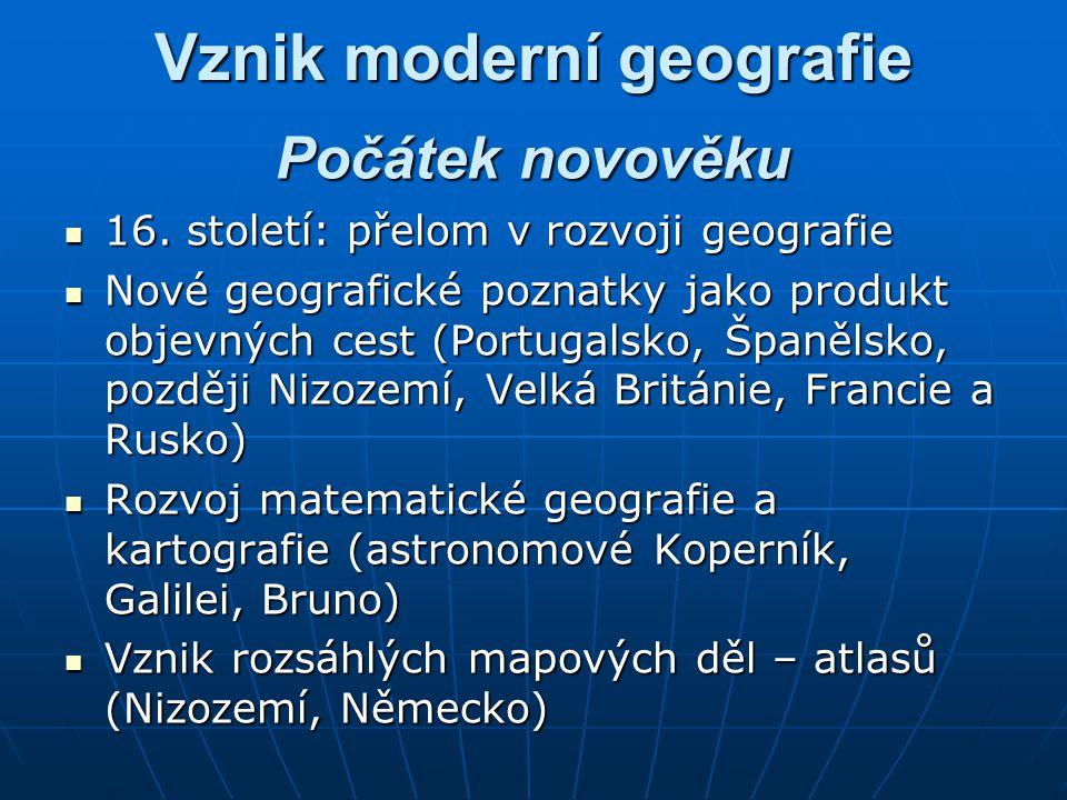 Vznik moderní geografie 16.století: přelom v rozvoji geografie 16.